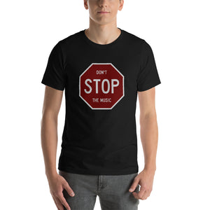 dirtystyluswear - Don't Stop The Music Sign - Men's Unisex Premium DJ T-Shirt - dirtystyluswear.com - T-Shirt