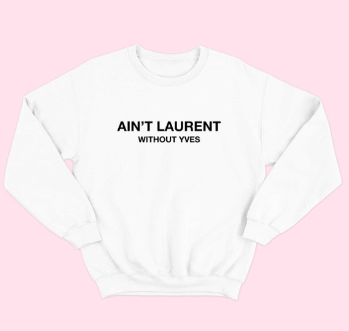Ain't Laurent Without Yves