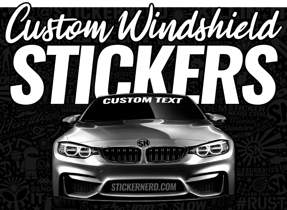 CUSTOM WINDSHIELD STICKERS - STICKERNERD.COM