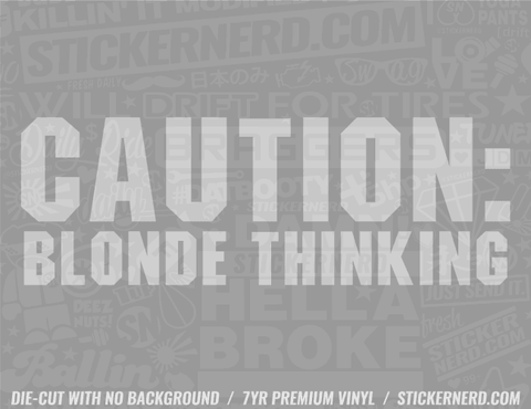 Caution Blonde Thinking Sticker
