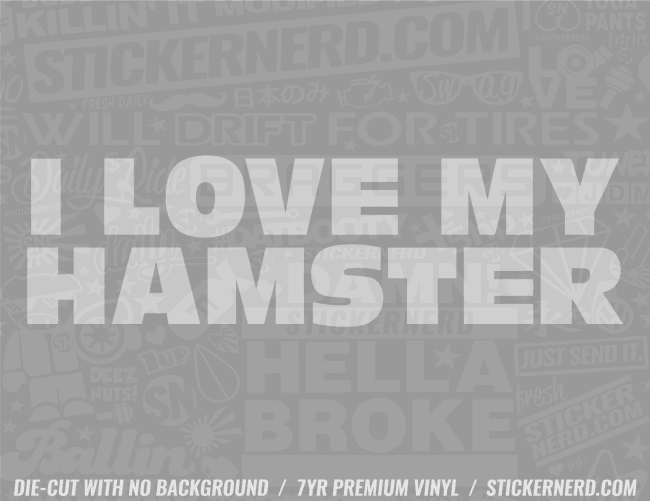 I Love My Hamster Sticker - Window Decal - STICKERNERD.COM