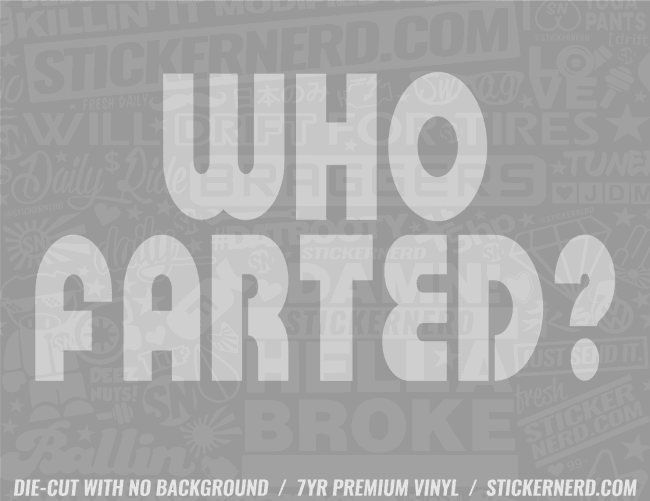 Who Farted Sticker - Window Decal - STICKERNERD.COM