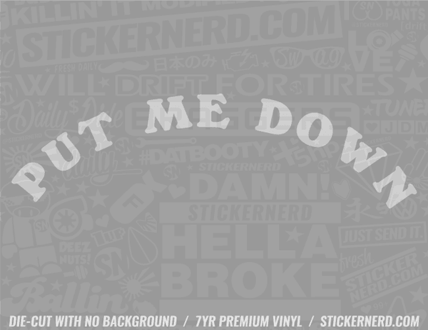 Put Me Down Toilet Seat Sticker - Window Decal - STICKERNERD.COM