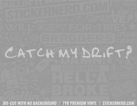 Catch My Drift Sticker - Window Decal - STICKERNERD.COM