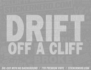 Drift Off A Cliff Sticker - Window Decal - STICKERNERD.COM