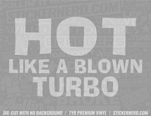 Hot Like A Blown Turbo Sticker