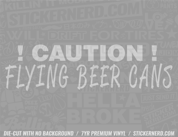 Caution Flying Beer Cans Sticker - Window Decal - STICKERNERD.COM