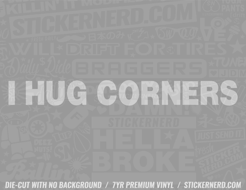 I Hug Corners Sticker