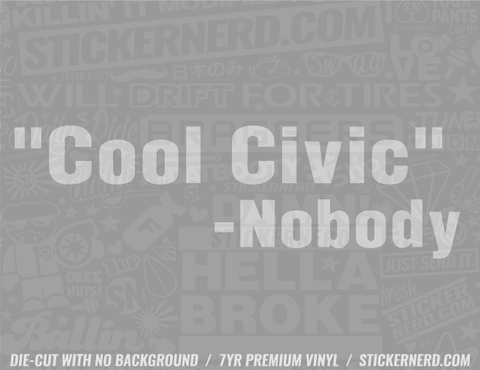 Cool Civic Nobody Sticker