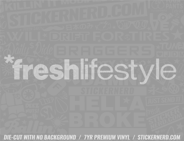 Fresh Lifestyle Sticker - Window Decal - STICKERNERD.COM