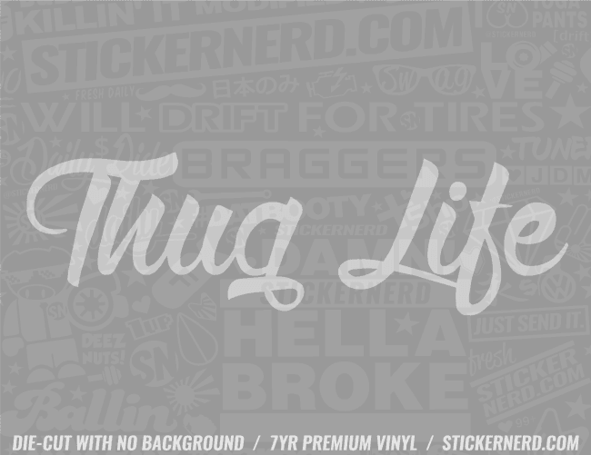 Thug Life Sticker - Window Decal - STICKERNERD.COM