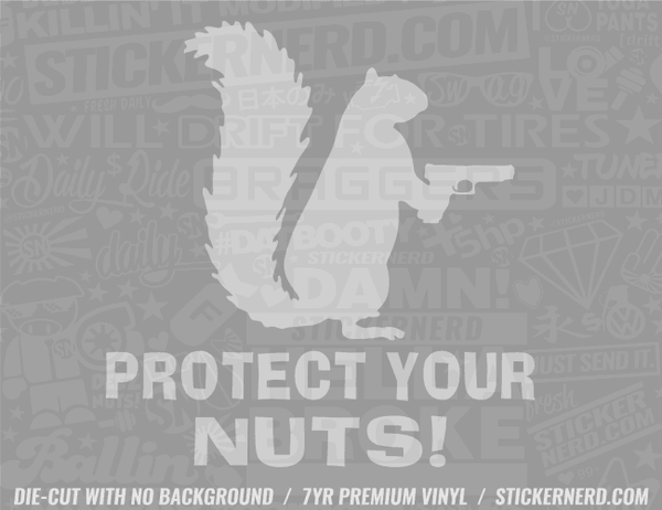 Protect Your Nuts Squirrel Sticker - Window Decal - STICKERNERD.COM