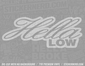 Hella Low Sticker - Window Decal - STICKERNERD.COM