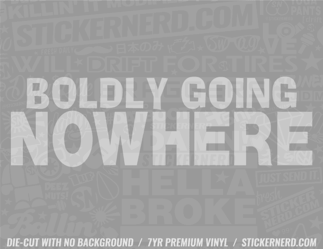 Boldly Going Nowhere Sticker