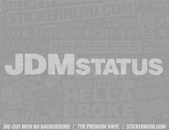 JDM Status Sticker - Window Decal - STICKERNERD.COM