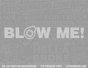 Blow Me Turbo Sticker - Window Decal - STICKERNERD.COM