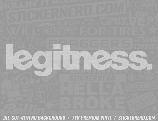 Legitness Sticker - Window Decal - STICKERNERD.COM