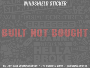 Built Not Bought Windshield Sticker