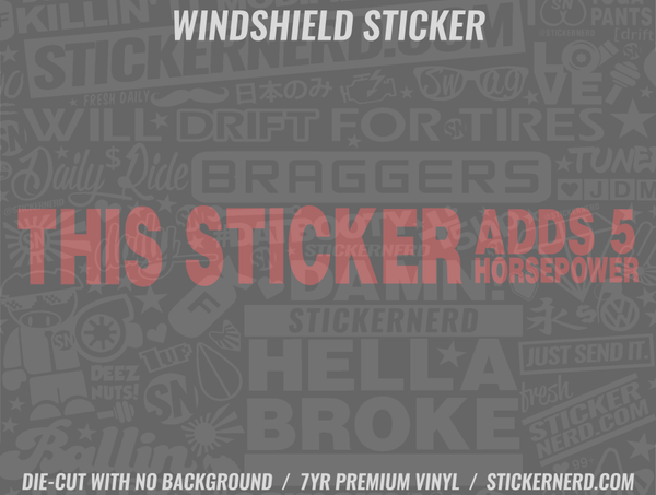 This Sticker Adds 5hp Windshield Sticker - Window Decal - STICKERNERD.COM