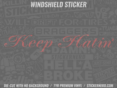 Keep Hatin' Windshield Sticker