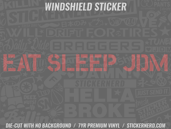 Eat Sleep JDM Windshield Sticker - Window Decal - STICKERNERD.COM