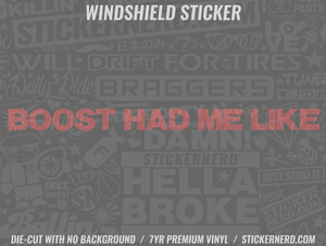 Boost Had Me Like Windshield Sticker - Window Decal - STICKERNERD.COM
