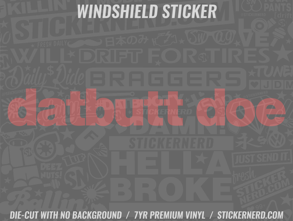 Dat Butt Doe Windshield Sticker - Window Decal - STICKERNERD.COM