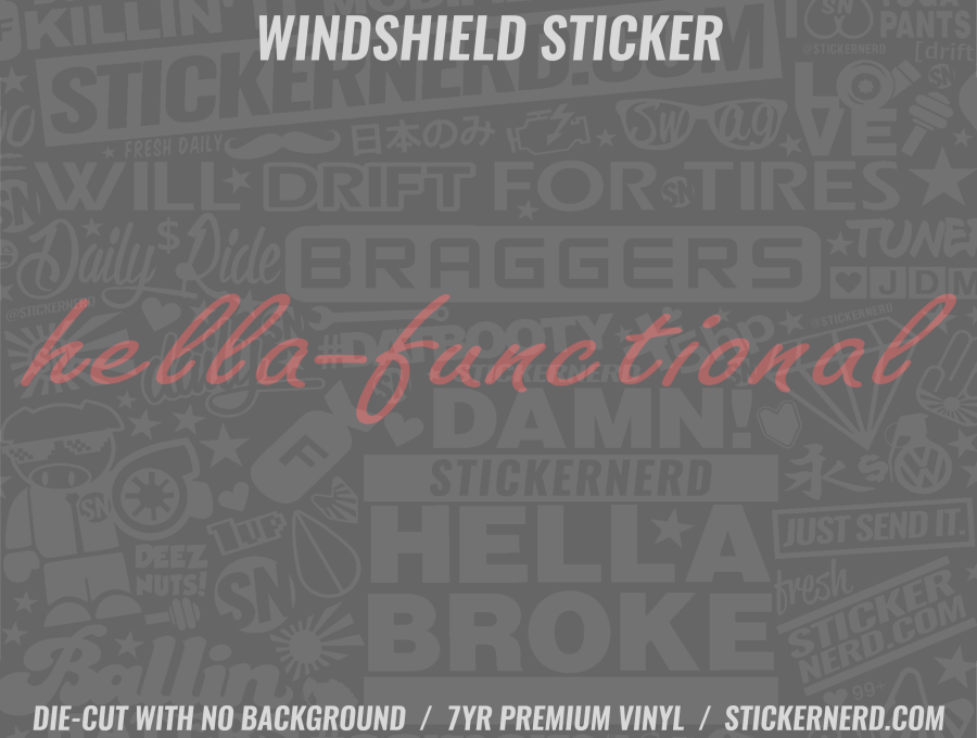 Hella Functional Windshield Sticker - Window Decal - STICKERNERD.COM
