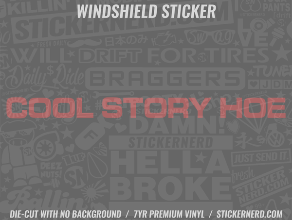 Cool Story Hoe Windshield Sticker