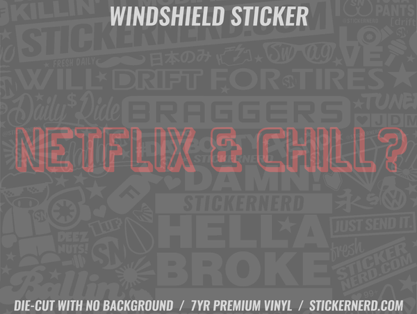Netflix And Chill Windshield Sticker - Window Decal - STICKERNERD.COM