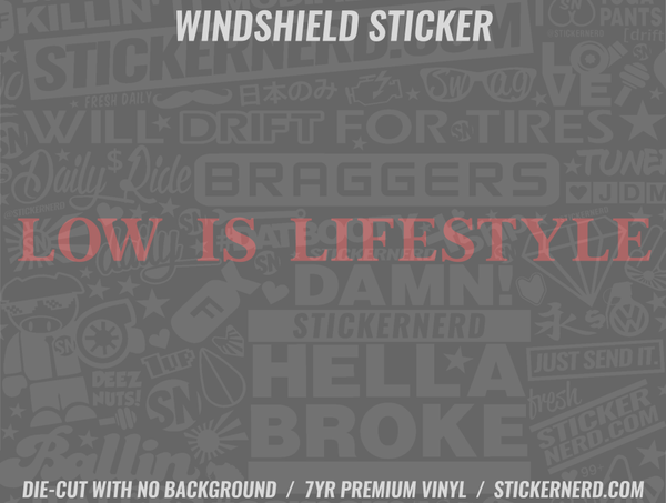 Low Is Lifestyle Windshield Sticker - Window Decal - STICKERNERD.COM