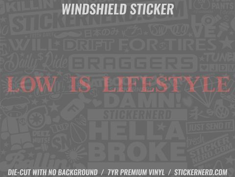 Low Is Lifestyle Windshield Sticker