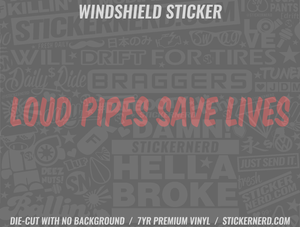 Loud Pipes Save Lives Windshield Sticker