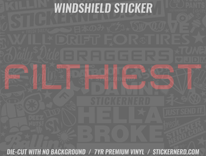 Filthiest Windshield Sticker - Window Decal - STICKERNERD.COM