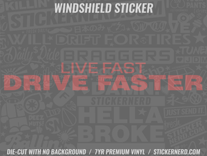 Live Fast Drive Faster Windshield Sticker