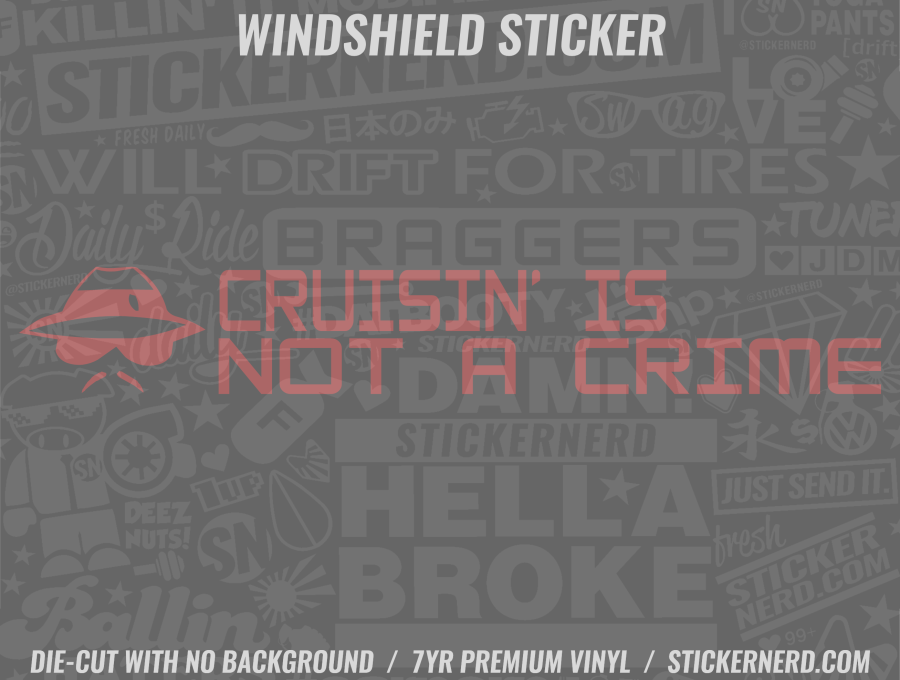 Cruisin' Is Not A Crime Windshield Sticker