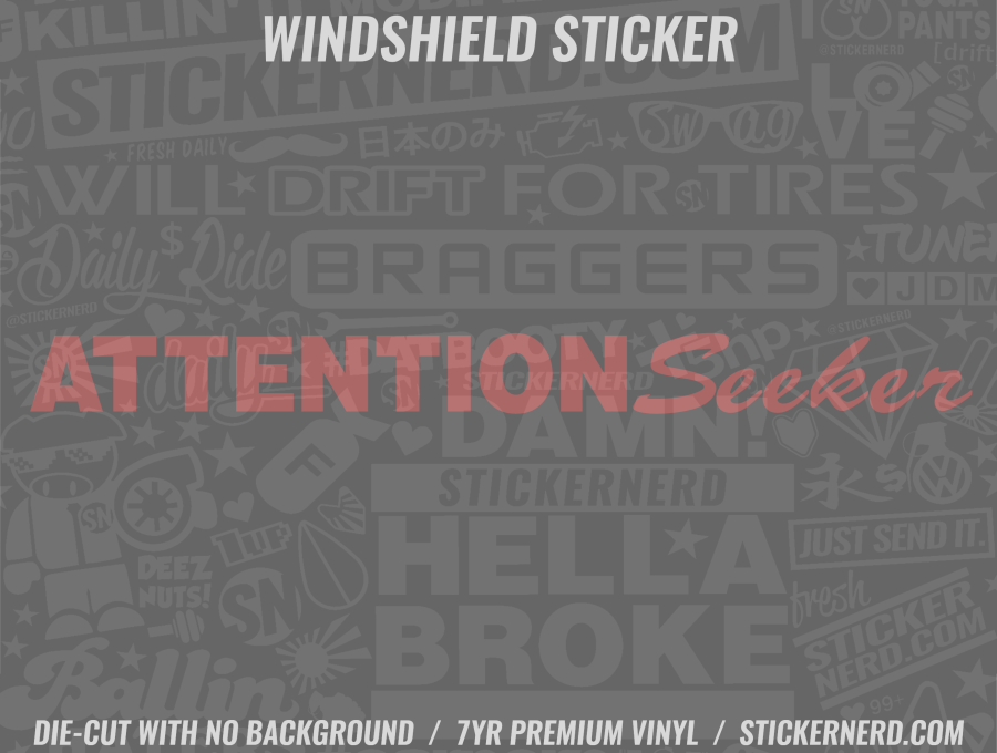 Attention Seeker Windshield Sticker