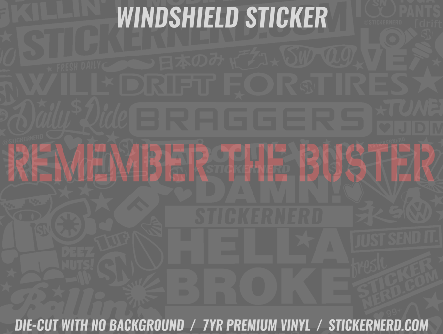 Remember The Buster Windshield Sticker - Window Decal - STICKERNERD.COM