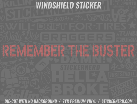 Remember The Buster Windshield Sticker