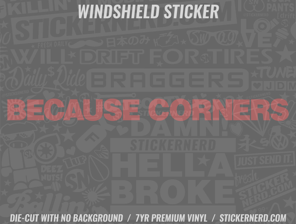 Because Corners Windshield Sticker - Window Decal - STICKERNERD.COM