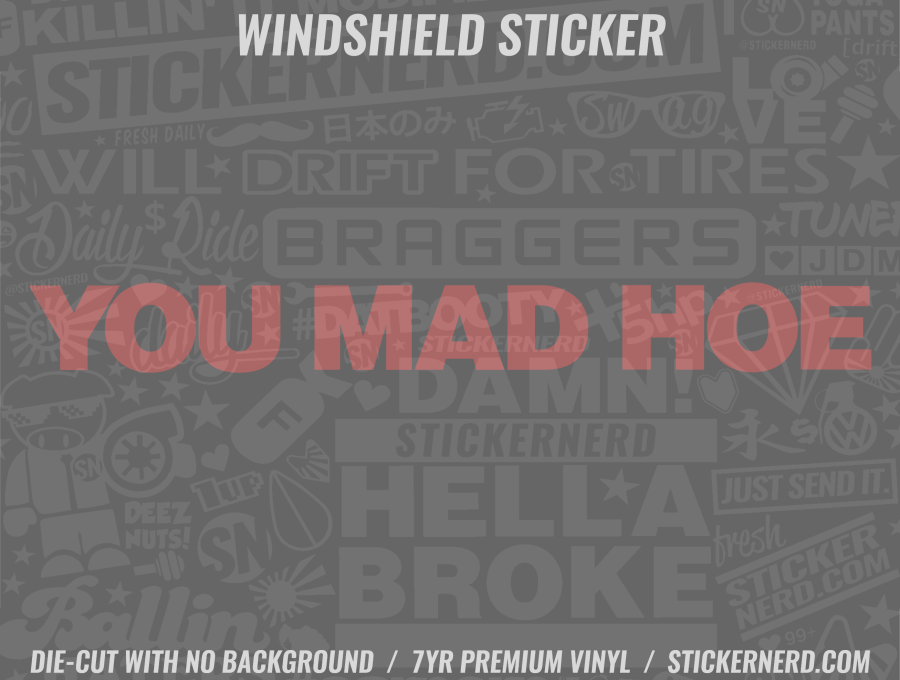 You Mad Hoe Windshield Sticker - Window Decal - STICKERNERD.COM