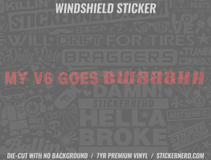 My V6 Goes Bwaaahh Windshield Sticker - Window Decal - STICKERNERD.COM