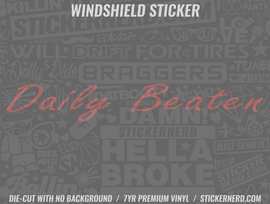 Daily Beaten Windshield Sticker - Window Decal - STICKERNERD.COM