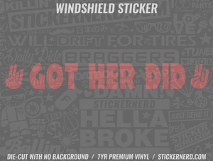 Got Her Did Shocker Windshield Sticker - Window Decal - STICKERNERD.COM