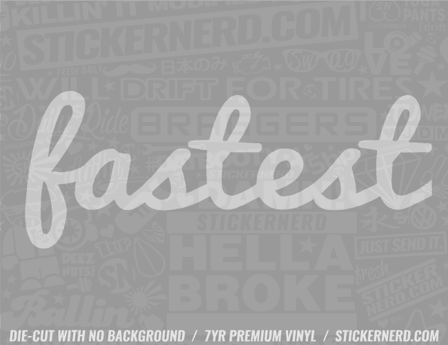 Fastest Sticker - Window Decal - STICKERNERD.COM