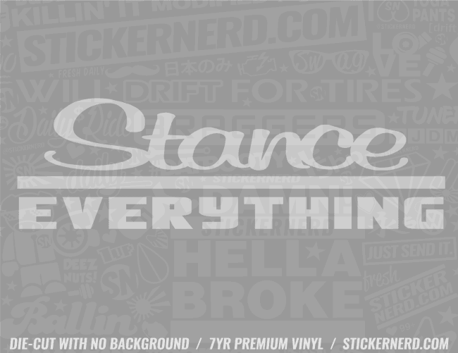 Stance Everything Sticker