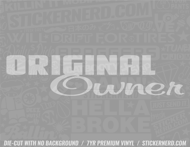 Original Owner Sticker - Window Decal - STICKERNERD.COM