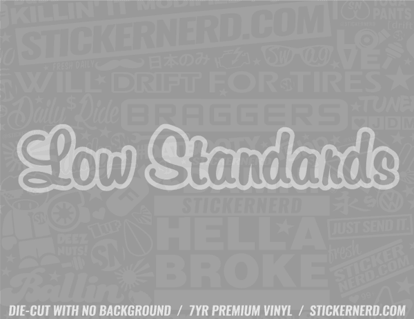 Low Standards Sticker