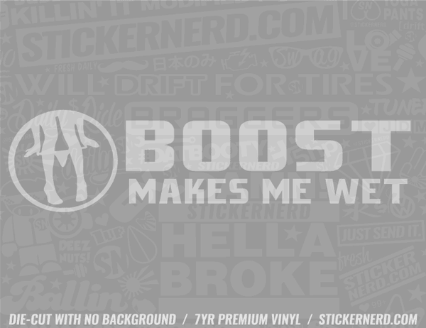 Boost Make Me Wet Sticker