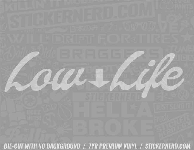 Low Life Sticker - Window Decal - STICKERNERD.COM